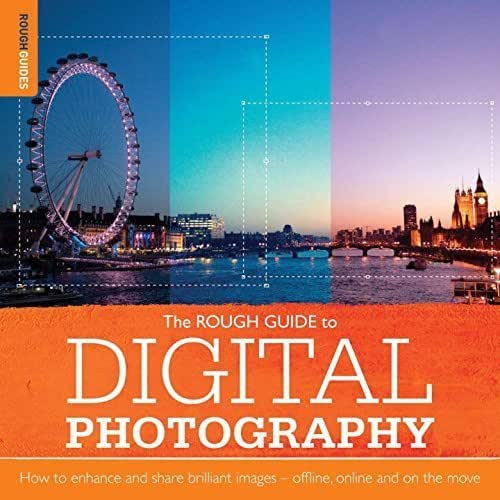 Rough Guide to Digital Photography: How to Enhance and Share Brill by Goldsworthy, Sophie (2011) Paperback