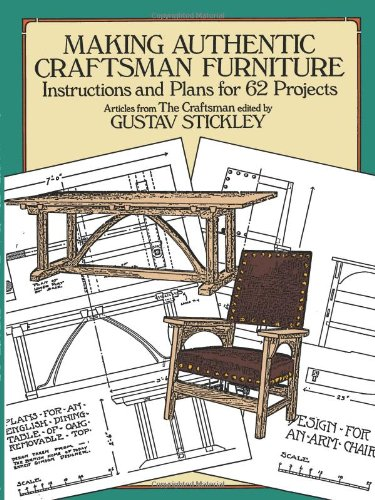 Making Authentic Craftsman Furniture: Instructions and Plans for 62 Projects (Dover Woodworking)