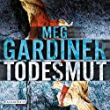 Todesmut Audiobook by Meg Gardiner Narrated by Anna Thalbach