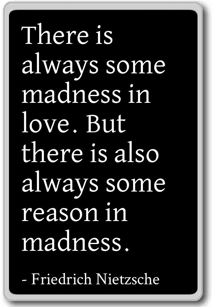 Amazon There Is Always Some Madness In Love B Friedrich