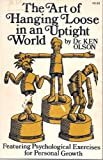 The Art of Hanging Loose in an Uptight World, Kenneth J. Olson, 0890190216