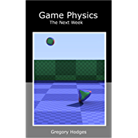 Game Physics The Next Week