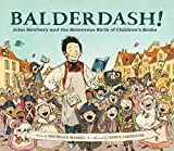 img - for Balderdash!: John Newbery and the Boisterous Birth of Children's Books book / textbook / text book