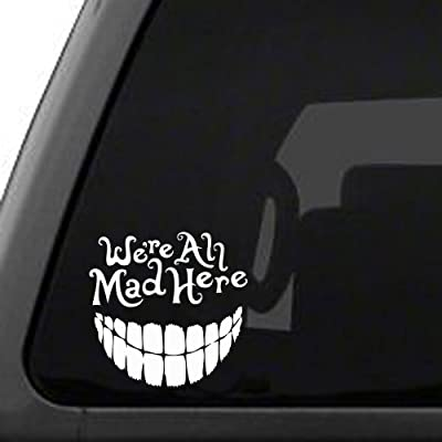 Signage Cafe Alice in Wonderland - We're All Mad Here with a Big Smile, Vinyl car Decal: Automotive