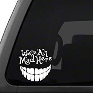 Signage Cafe Alice in Wonderland - We're All Mad Here with a Big Smile, Vinyl car Decal