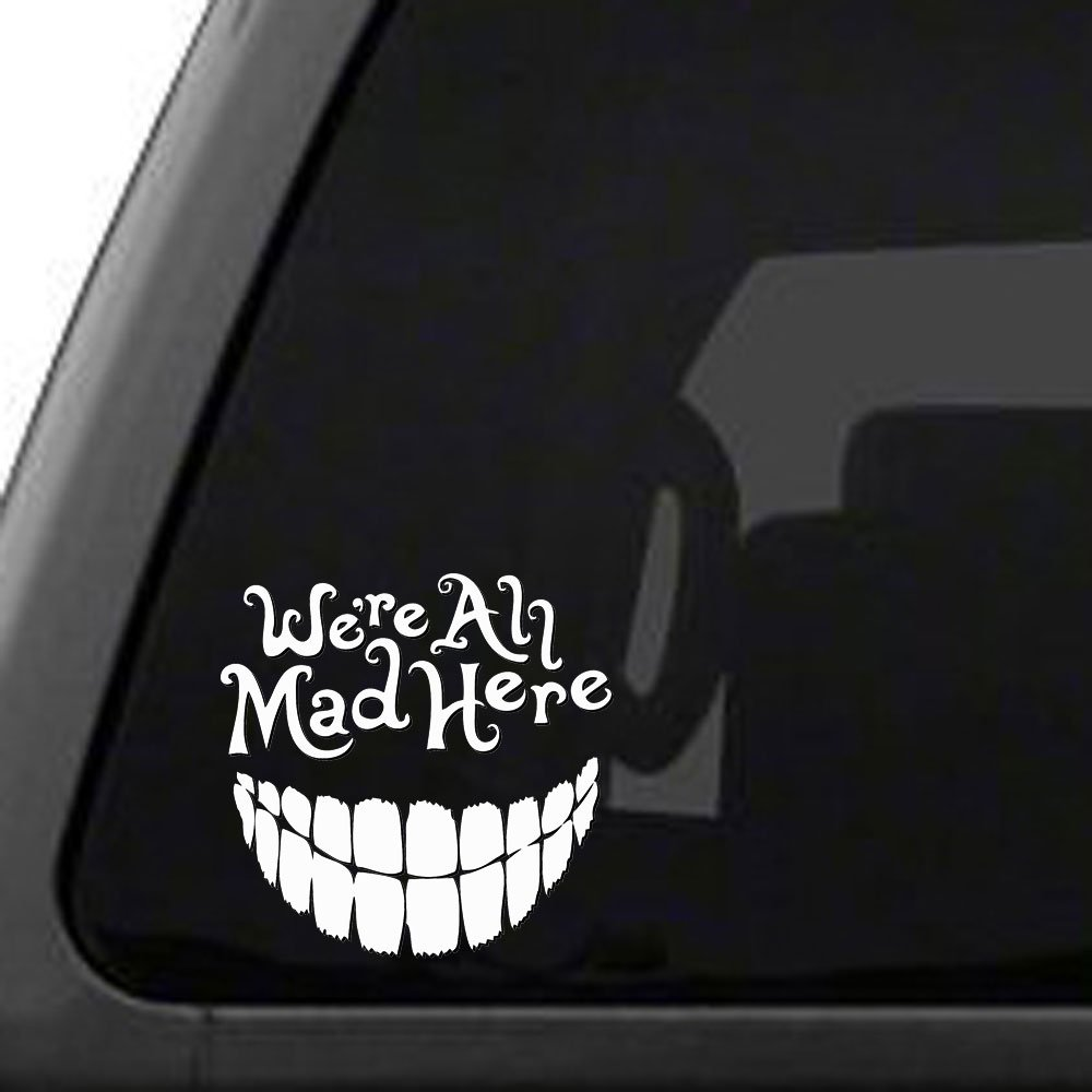 vinyl car decal Alice in Wonderland Were All Mad Here with a big smile