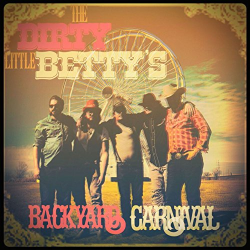 Backyard Carnival By The Dirty Little Betty S On Amazon Music