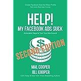 Help! My Facebook Ads Suck: Second Edition (Help! I'm an Author)