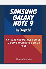 Samsung Galaxy Note 9 In Depth!: A Visual and Detailed Guide To Using Your Note 9 Like A Pro! Paperback