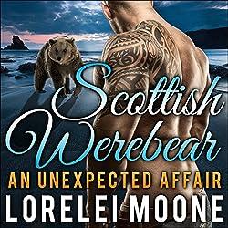 Scottish Werebear, Book 1: An Unexpected Affair