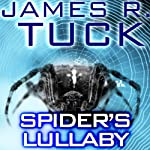 Spider's Lullaby: A Deacon Chalk: Occult Bounty Hunter Novella | James R. Tuck
