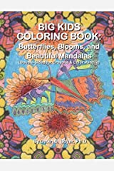 Big Kids Coloring Book: Butterflies, Blooms, and Beautiful Mandalas: Double-sided for Crayons and Color Pencils (Big Kids Coloring Books) Paperback