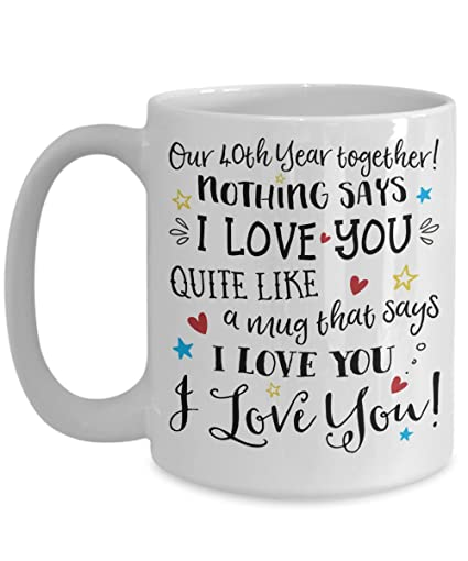 Amazon 40th Wedding Anniversary Gift Mug Funny I Love You Him