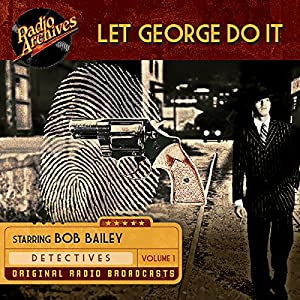 Let George Do It, Volume 1 Radio/TV Program