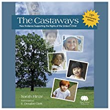 The Castaways: New Evidence Supporting the Rights of the Unborn Child Audiobook by Sarah Hinze Narrated by Sarah Hinze, Jessica Bluth, Debbie Burris, Andy Cooper, Audrey Cooper, Brent Hinze