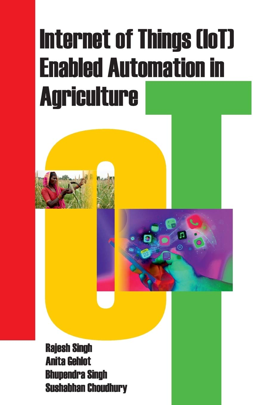 Internet of Things (IOT) Enabled Automation in Agriculture: Enabled Automation in Agriculture