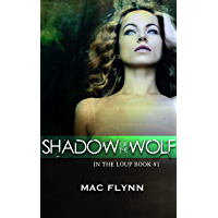 Shadow of the Wolf: In the Loup, Book 1