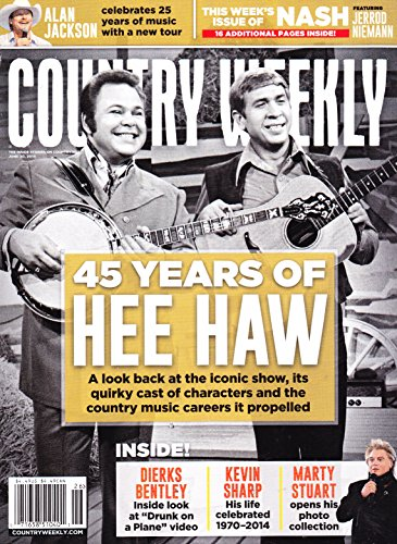 Country Weekly Magazine - * 45 Years of Hee Haw * Roy Clark and Buck Owens, Alan Jackson, Marty Stuart, Kevin Sharp, Dierks Bentley - June 30, 2014 Country Weekly Magazine
