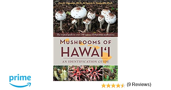Mushrooms of hawaii an identification guide don e hemmes dennis mushrooms of hawaii an identification guide don e hemmes dennis e desjardin 9781626541825 amazon books fandeluxe Image collections