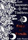Les Chasseurs des Ténèbres: Enfer et Paradis - Tome 3 par Paxtee