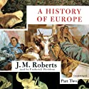 A History of Europe Audiobook by J. M. Roberts Narrated by Frederick Davidson