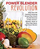 vitamix recipes soup - Power Blender Revolution: More Than 300 Healthy and Amazing Recipes That Unlock the Full Potential of Your Vitamix, Blendtec, Ninja, or Other High-Speed, High-Power Blender