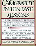 Calligraphy in Ten Easy Lessons, Eleanor Winters and Laurie Lico Albanese, 0346126347