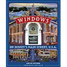 Windows on Disney's Main Street, U.S.A. Stories of the Talented People Honored at the Disney Parks (Disney Editions Deluxe)