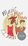 Magic Most Deadly (Whitney & Davies Book 1)