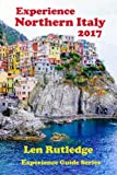img - for Experience Northern Italy 2017 (Experience Guides) (Volume 3) book / textbook / text book