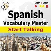 Spanish - Start Talking: Vocabulary Master - 30 Topics at Elementary Level: A1-A2 (Listen & Learn) | Dorota Guzik