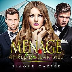 Menage: Three Dollar Bill