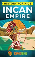 History For Kids: Incan Empire: History Of The