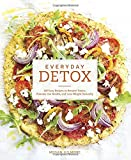 Everyday Detox: 100 Easy Recipes to Remove Toxins, Promote Gut Health, and Lose Weight Naturally (Paperback)