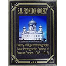 History of Digichromatography: Color Photographic Surveys of Russian Empire (1905 - 1915), vol.2