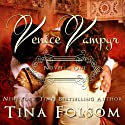 Venice Vampyr : Venice Vampyr, Book 1 Audiobook by Tina Folsom Narrated by Eric G. Dove