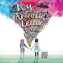 Ivy Aberdeen's Letter to the World Audiobook by Ashley Herring Blake Narrated by Chloe Cannon