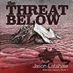 The Threat Below: A Brathius History, Book 1 | Jason Latshaw