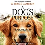 A Dog's Purpose | W. Bruce Cameron