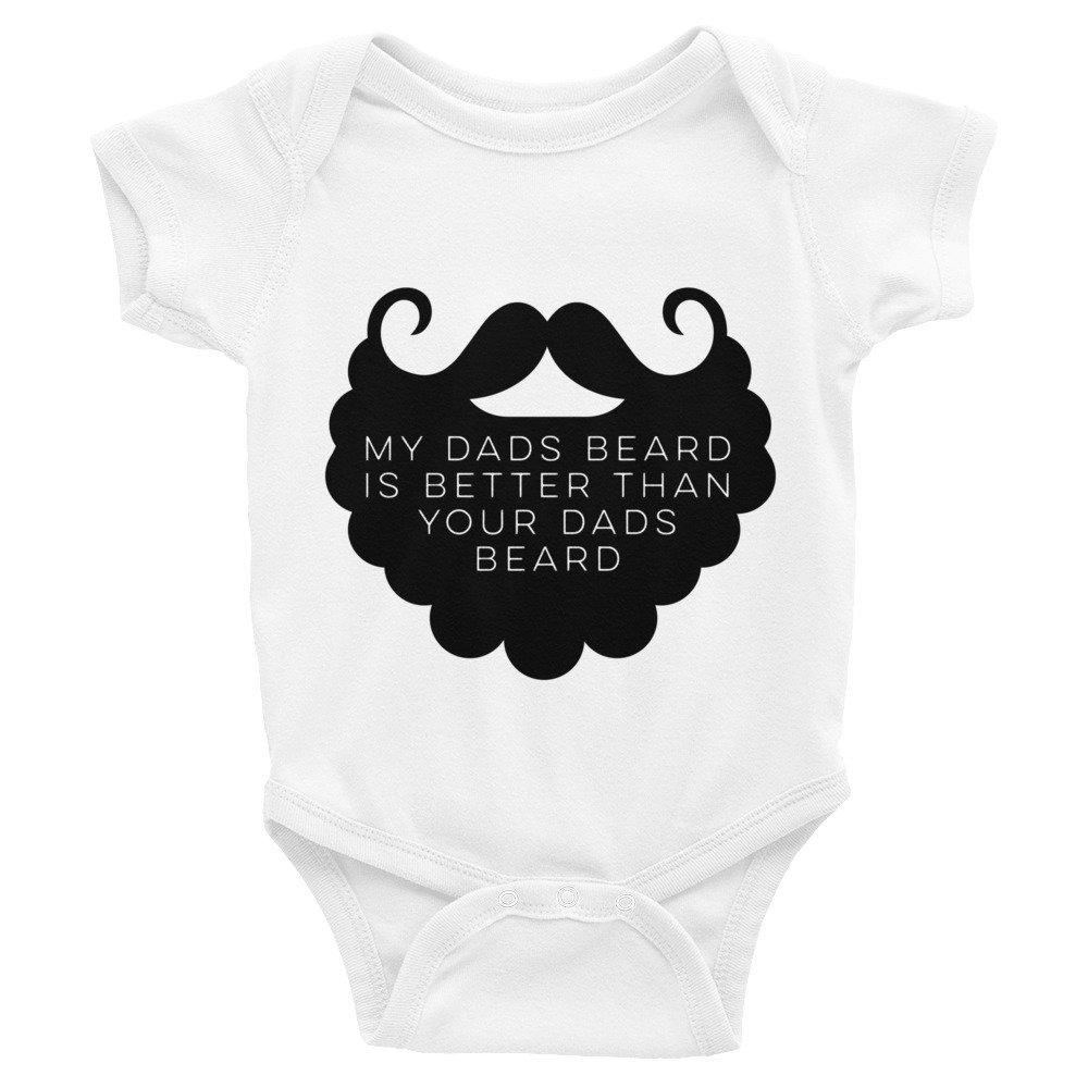 Promini Cute My dads Beard is Better Than Your dads Beard Cotton Baby Bodysuit White
