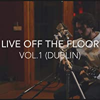 Live Off The Floor Vol.1 (Dublin)