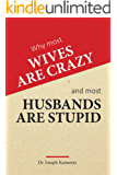 WHY MOST WIVES ARE CRAZY AND MOST HUSBANDS ARE STUPID: Emotional outbursts in a Marriage Relationship