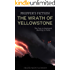 The Wrath of Yellowstone (Preppers Fiction): The Fury is Imminent, Running is Futile