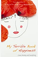 My Terrible Book of Happiness: Love, Anxiety and Everything Kindle Edition