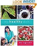 My Healthy Dish: More Than 85 Fresh &...