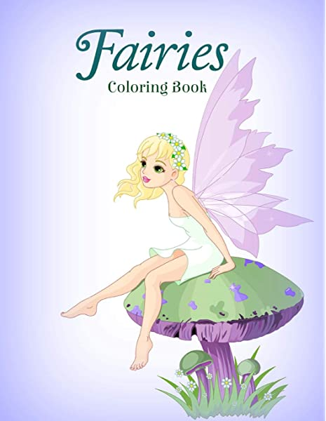 - Fairies Coloring Book (Basic Coloring Books-Standard White Paper-Best For  Colored Pencils, Crayons And Fine Tip Markers) (Volume 1): Kids, Creative:  9781511777773: Amazon.com: Books