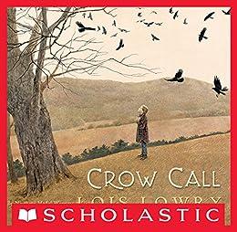 Crow Call by [Lowry, Lois]