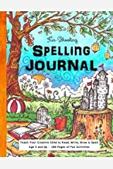 Fun-Schooling Spelling Journal - Ages 5 and Up: Teach Your Child to Read, Write and Spell (Homeschooling for Beginners) (Volume 3) Paperback