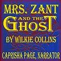 Mrs. Zant and the Ghost Hörbuch von Wilkie Collins Gesprochen von: Caprisha Page