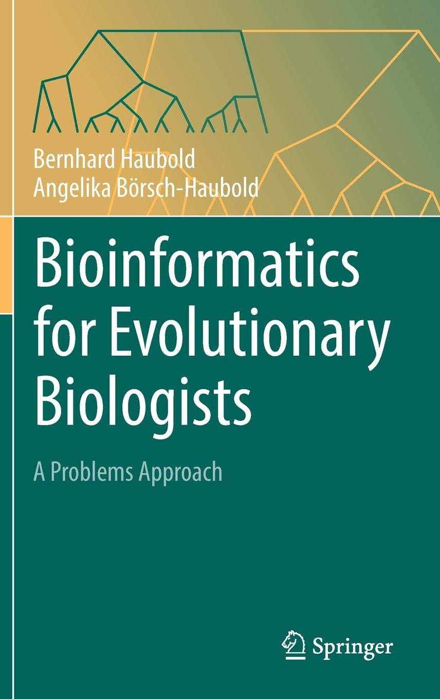 Bioinformatics for Evolutionary Biologists: A Problems Approach PDF